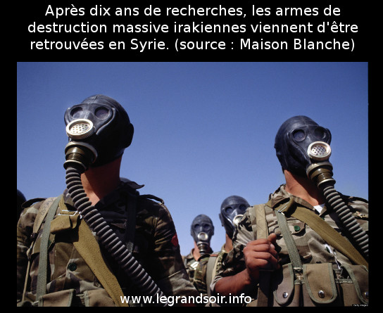 LES ARMES DE DESTRUCTION MASSIVE IRAKIENNES VIENNENT D'ÊTRE RETROUVEES ! (legrandsoir.info) dans REFLEXIONS PERSONNELLES aaaaaaaa4