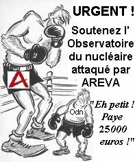 UN OBSERVATOIRE DU NUCLEAIRE QUE AREVA VOUDRAIT FAIRE DISPARAÎTRE ! (Observatoire du Nucléaire / Stéphane LHOMME)  dans REFLEXIONS PERSONNELLES aaaaaaaaaa