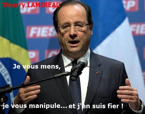 HOLLANDE Je vous mens, je vous manipule et j'en suis fier avec signature Thierry LAMIREAU