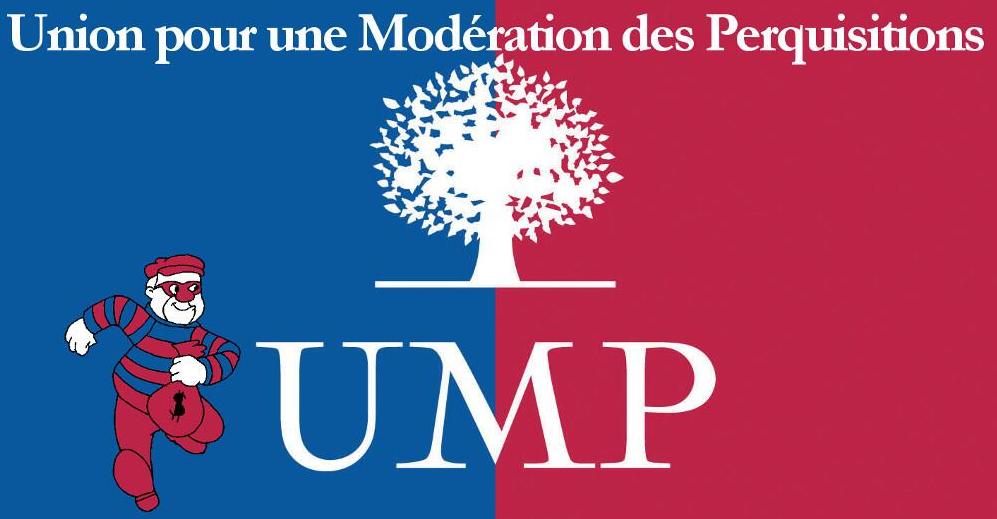 L'UMP L'Union pour une Modération des perquisitions