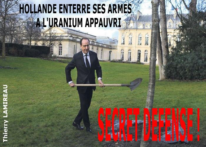 HOLLANDE enterre ses armes à l'URANIUM APPAUVRI SECRET DEFENSE