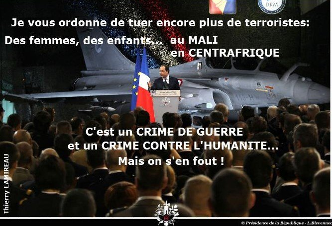 HOLLANDE un CRIMINEL DE GUERRE