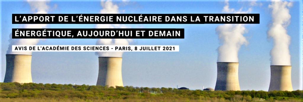 Énergie nucléaire Transition Énergétique et ACADÉMIE DES SCIENCES Juillet 2021
