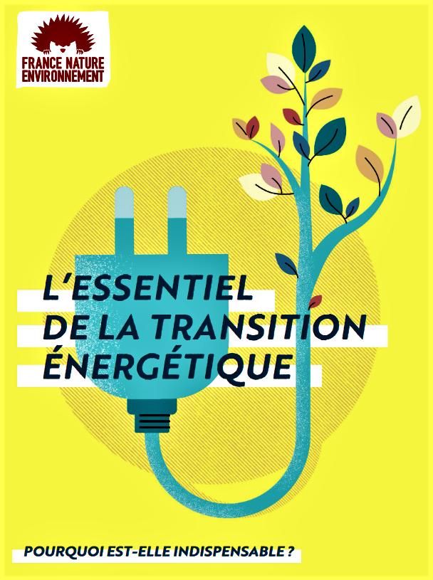 LA TRANSITION ÉNERGÉTIQUE par FRANCE NATURE ENVIRONNEMENT